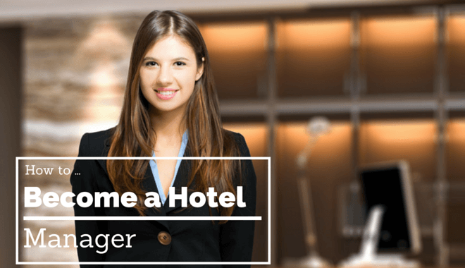 ways on becoming a hotel manager