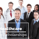 Healthcare Administration Scholarships 101