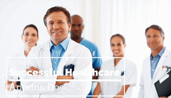 successful traits of healthcare admins