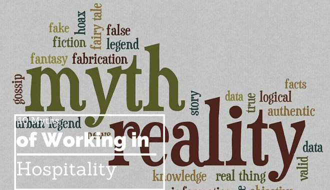 working in the hospitality industry myths