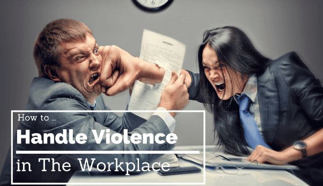 handling violence in your workplace