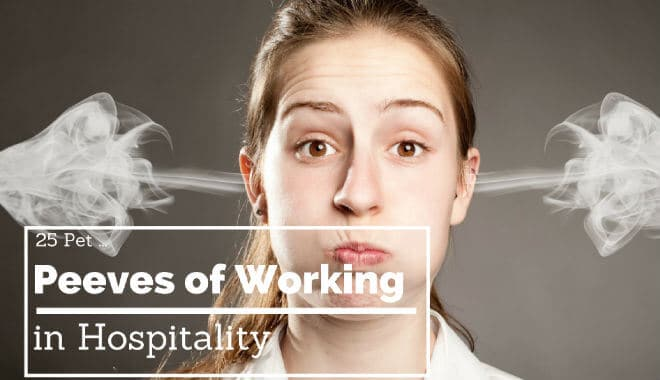 hospitality pet peeves