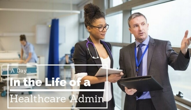life of a healthcare administrator
