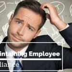 5 Tips for Maintaining Employee Compliance