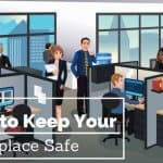 How to Keep Your Workplace Safe